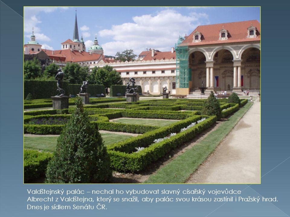 Valdštejnský palác – nechal ho vybudovat slavný císařský vojevůdce