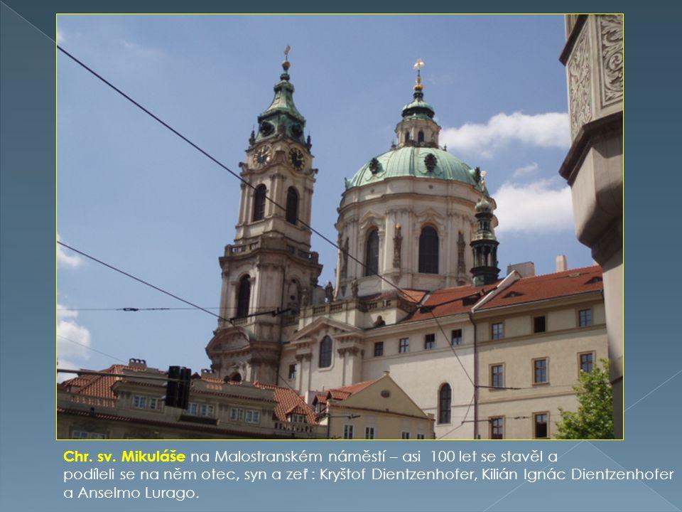 Chr. sv. Mikuláše na Malostranském náměstí – asi 100 let se stavěl a