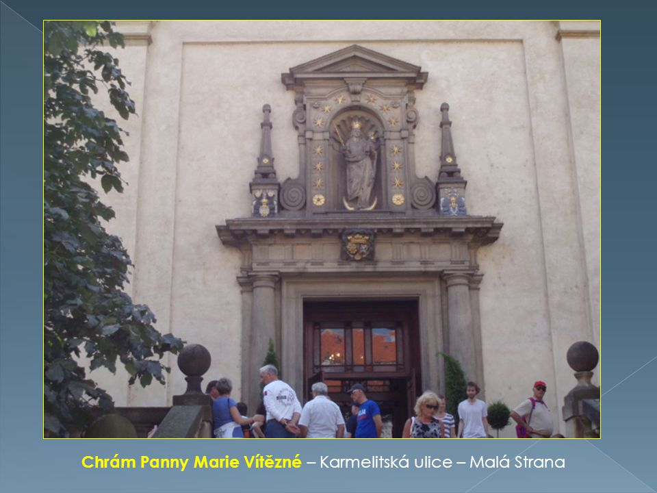 Chrám Panny Marie Vítězné – Karmelitská ulice – Malá Strana