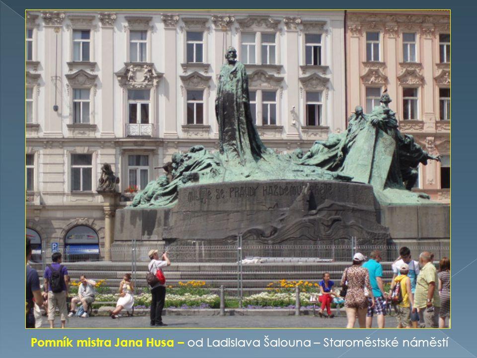 Pomník mistra Jana Husa – od Ladislava Šalouna – Staroměstské náměstí
