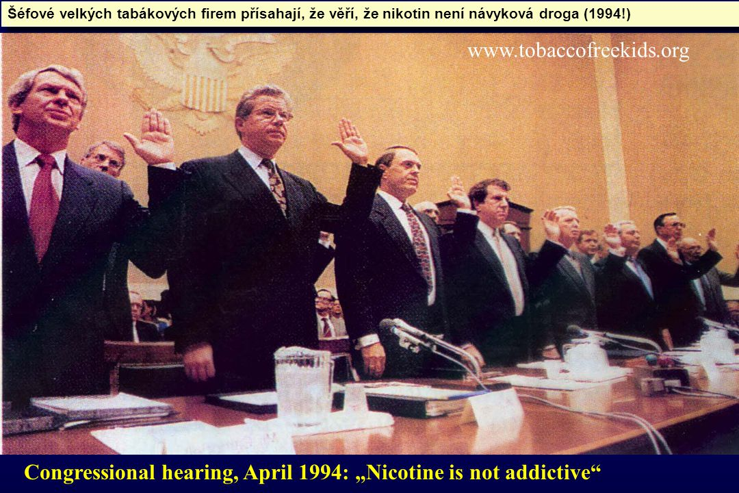 "Congressional hearing, April 1994: ""Nicotine is not addictive"