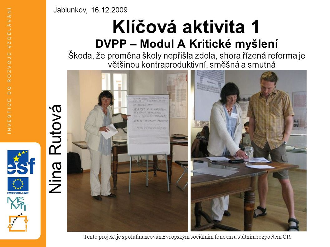 Klíčová aktivita 1 DVPP – Modul A Kritické myšlení