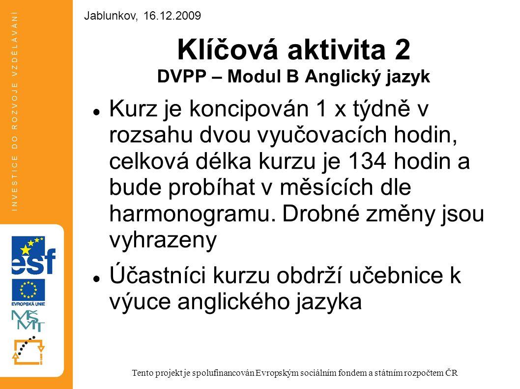 Klíčová aktivita 2 DVPP – Modul B Anglický jazyk