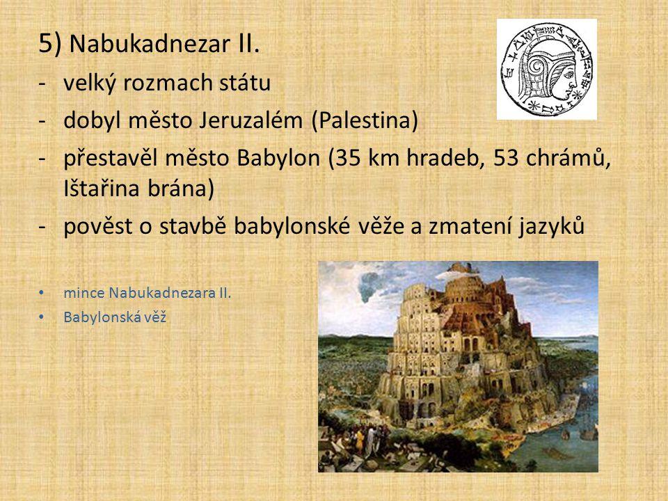 5) Nabukadnezar II. velký rozmach státu