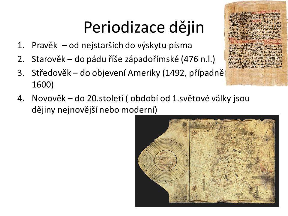 Periodizace dějin Pravěk – od nejstarších do výskytu písma