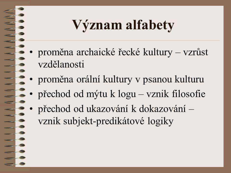 Význam alfabety proměna archaické řecké kultury – vzrůst vzdělanosti