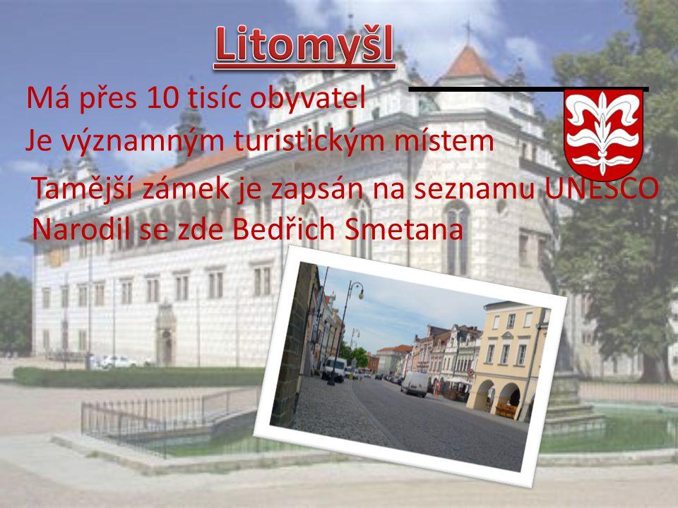Litomyšl Má přes 10 tisíc obyvatel Je významným turistickým místem