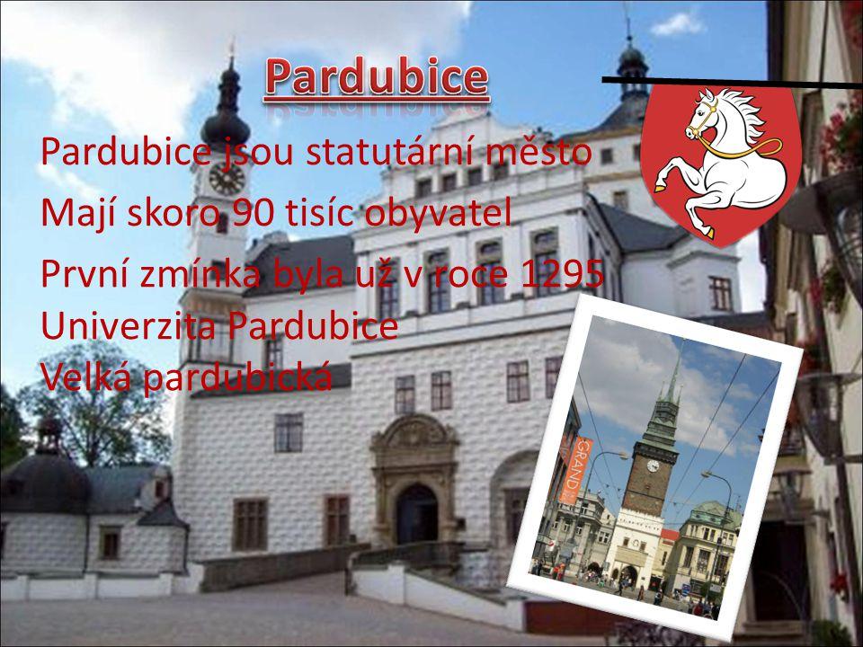 Pardubice Pardubice jsou statutární město Mají skoro 90 tisíc obyvatel