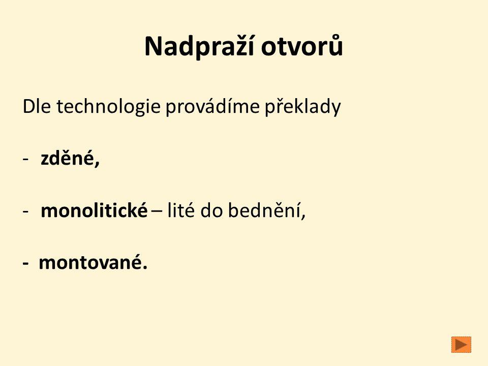 Nadpraží otvorů Dle technologie provádíme překlady zděné,