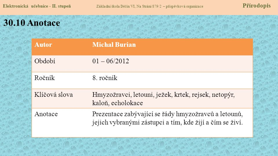 30.10 Anotace Autor Michal Burian Období 01 – 06/2012 Ročník 8. ročník