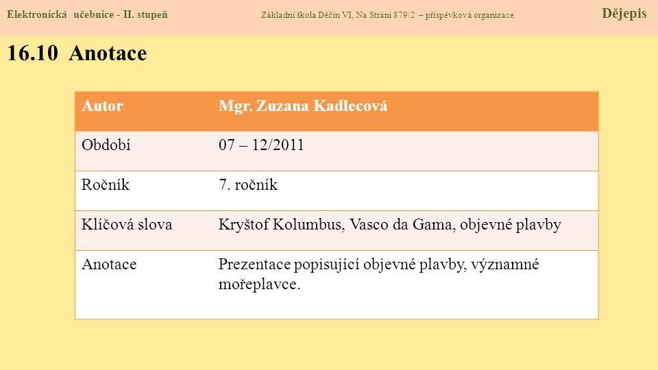 16.10 Anotace Autor Mgr. Zuzana Kadlecová Období 07 – 12/2011 Ročník