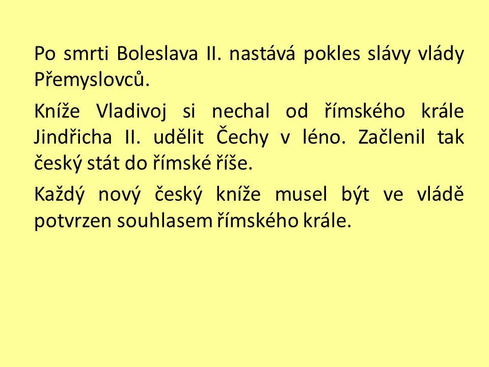 Po smrti Boleslava II. nastává pokles slávy vlády Přemyslovců