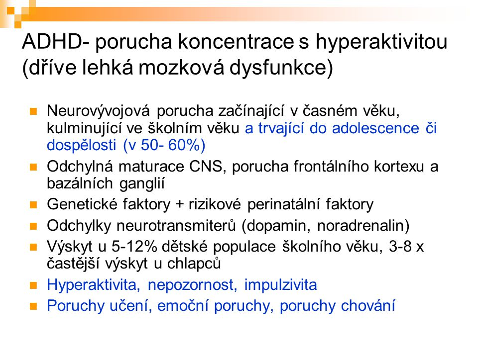ADHD- porucha koncentrace s hyperaktivitou (dříve lehká mozková dysfunkce)