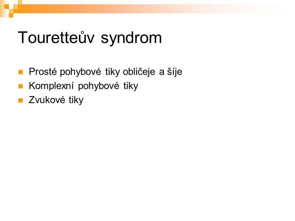 Touretteův syndrom Prosté pohybové tiky obličeje a šíje