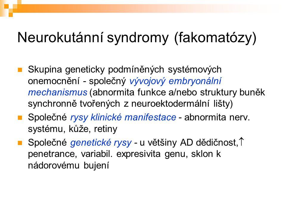 Neurokutánní syndromy (fakomatózy)