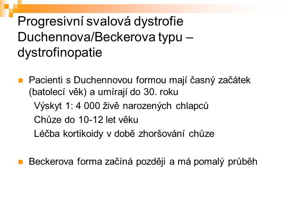Progresivní svalová dystrofie Duchennova/Beckerova typu – dystrofinopatie