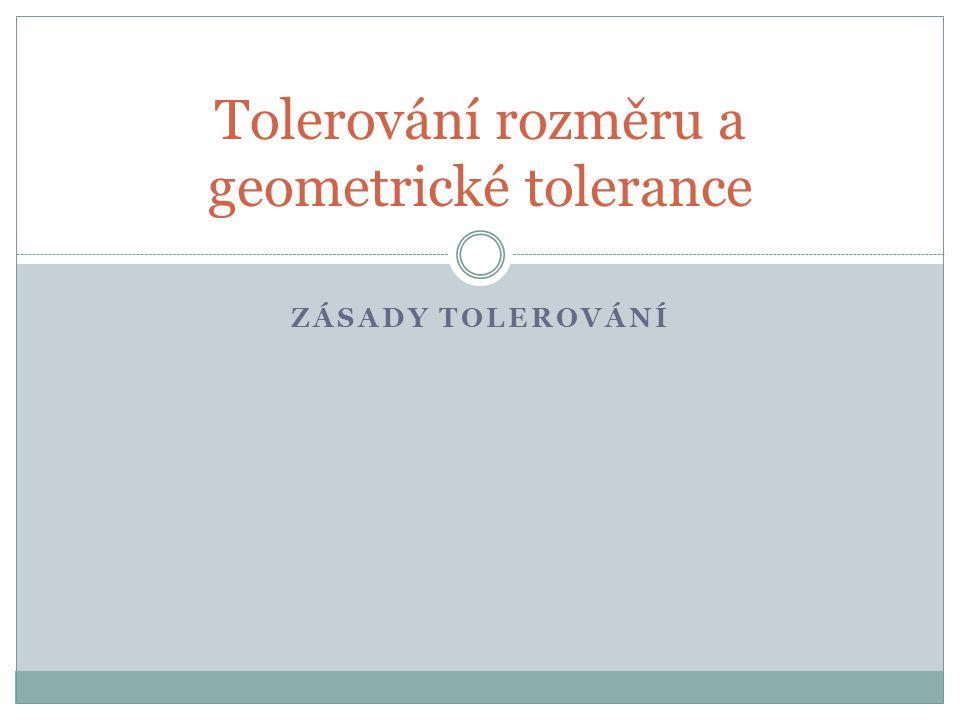Tolerování rozměru a geometrické tolerance
