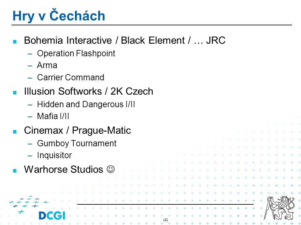 Hry v Čechách Bohemia Interactive / Black Element / … JRC