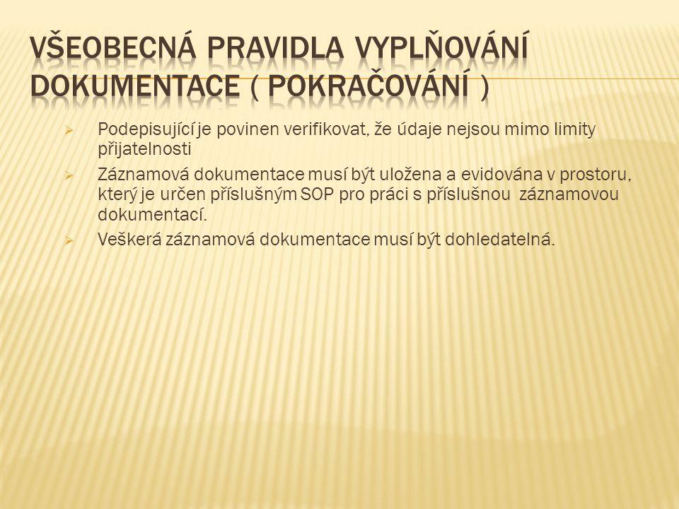 Všeobecná pravidla vyplňování dokumentace ( pokračování )