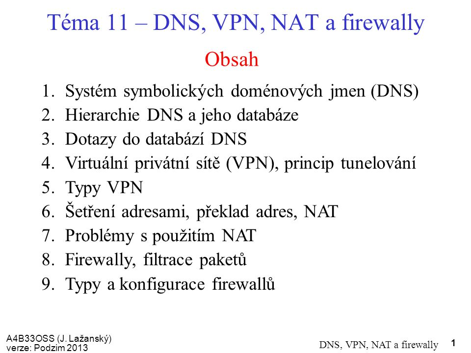 Téma 11 – DNS, VPN, NAT a firewally