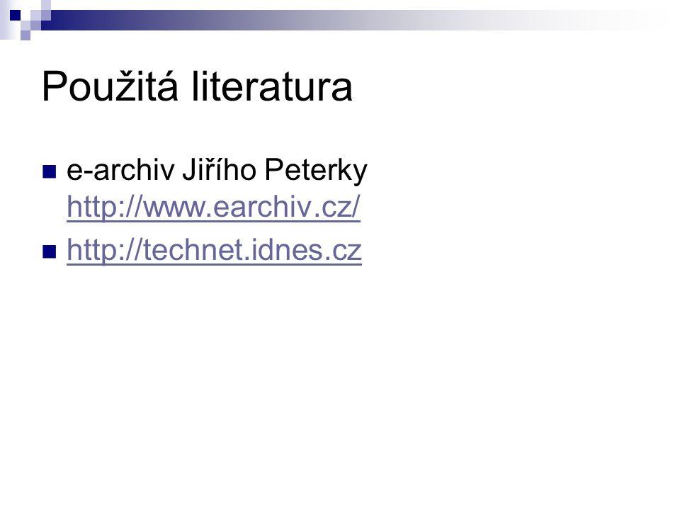 Použitá literatura e-archiv Jiřího Peterky http://www.earchiv.cz/