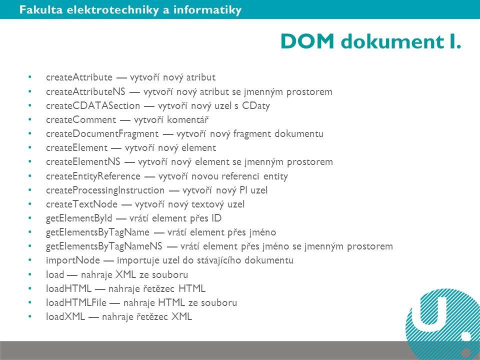 DOM dokument I. createAttribute — vytvoří nový atribut