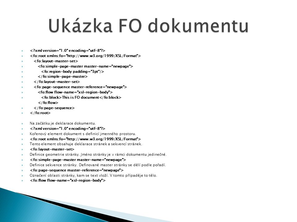 Ukázka FO dokumentu < xml version= 1.0 encoding= utf-8 >