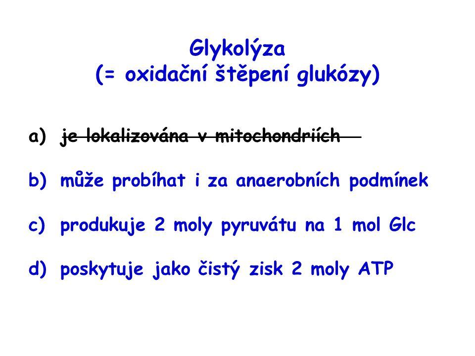 Glykolýza (= oxidační štěpení glukózy)