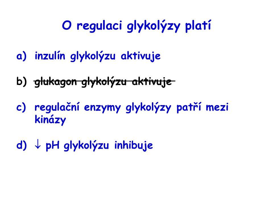 O regulaci glykolýzy platí