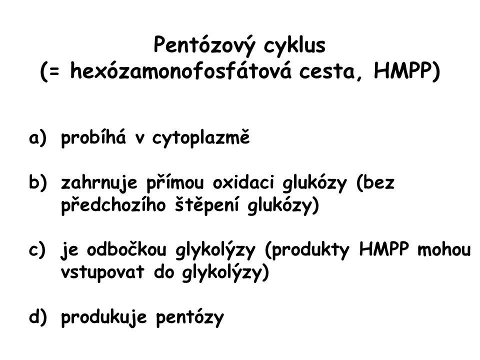 Pentózový cyklus (= hexózamonofosfátová cesta, HMPP)