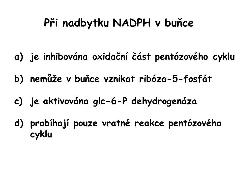 Při nadbytku NADPH v buňce