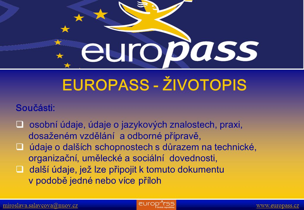 EUROPASS - ŽIVOTOPIS Součásti: