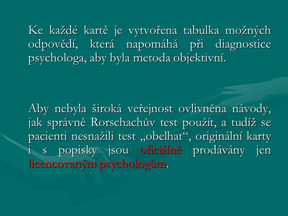 Ke každé kartě je vytvořena tabulka možných odpovědí, která napomáhá při diagnostice psychologa, aby byla metoda objektivní.