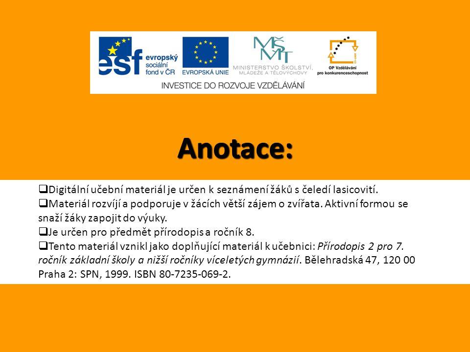 Anotace: Digitální učební materiál je určen k seznámení žáků s čeledí lasicovití.