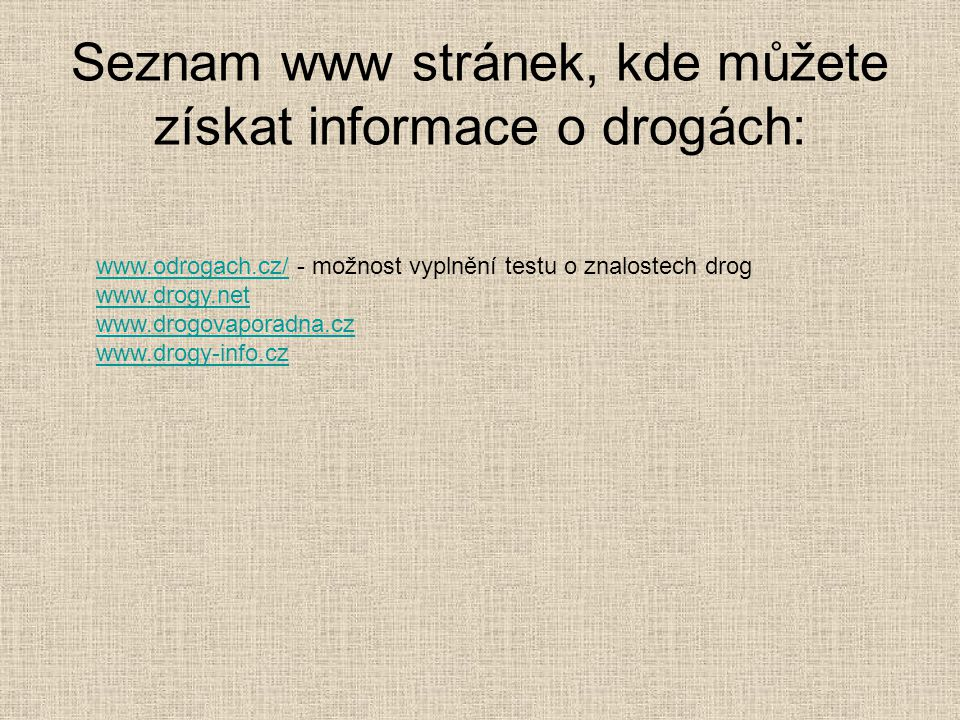 Seznam www stránek, kde můžete získat informace o drogách: