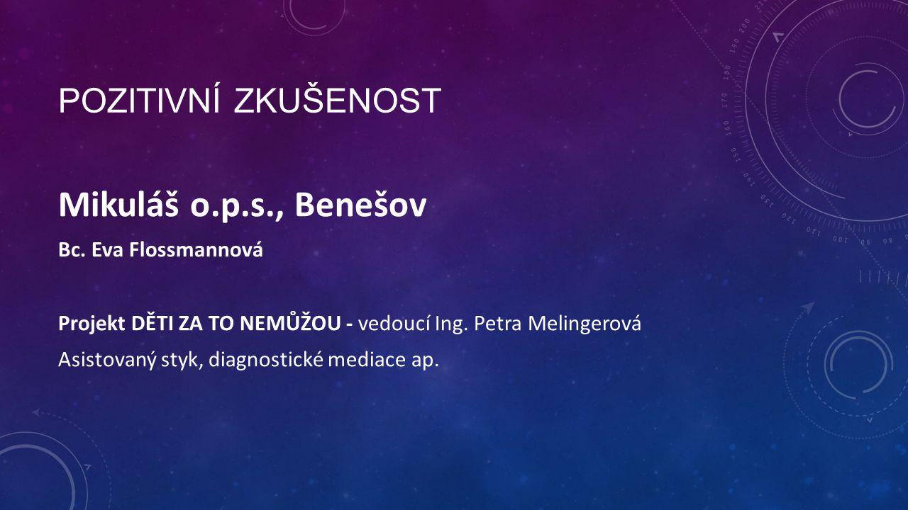 Mikuláš o.p.s., Benešov Pozitivní zkušenost Bc. Eva Flossmannová