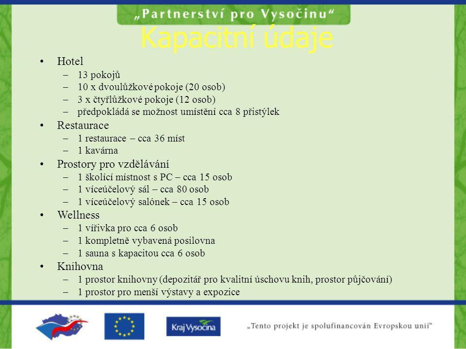 Kapacitní údaje Hotel Restaurace Prostory pro vzdělávání Wellness