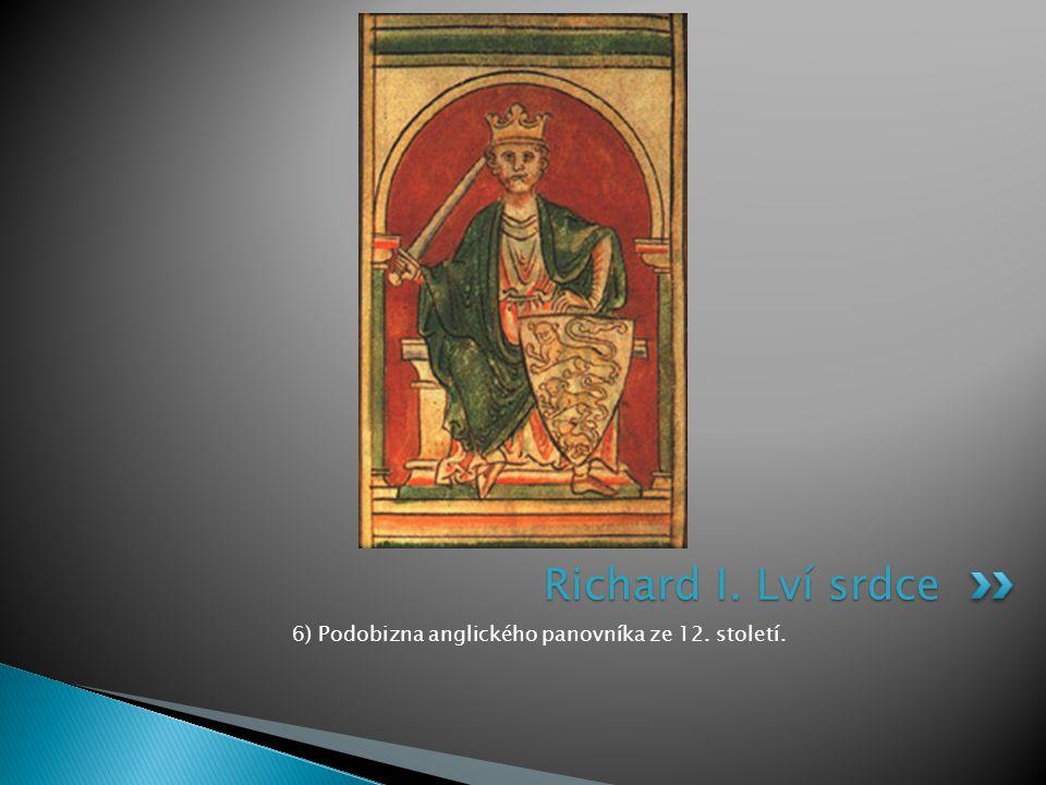 6) Podobizna anglického panovníka ze 12. století.