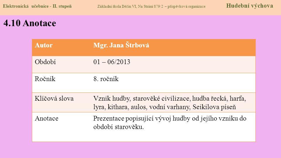 4.10 Anotace Autor Mgr. Jana Štrbová Období 01 – 06/2013 Ročník