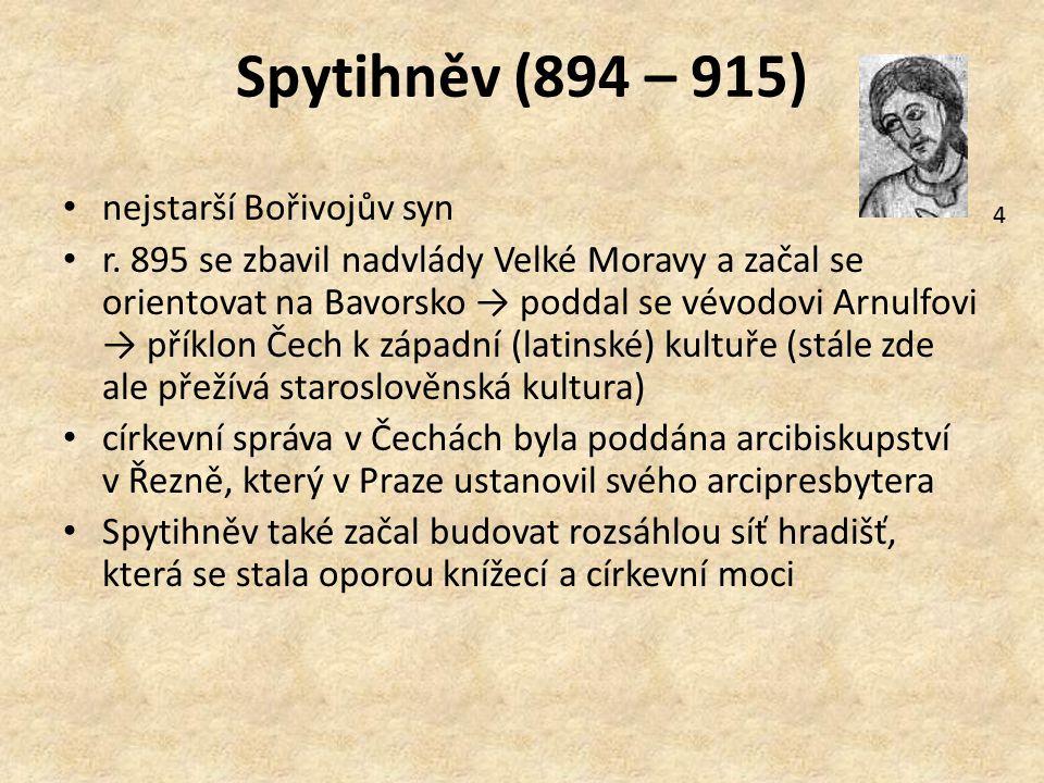 Spytihněv (894 – 915) nejstarší Bořivojův syn