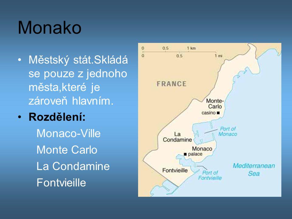 Monako Městský stát.Skládá se pouze z jednoho města,které je zároveň hlavním. Rozdělení: Monaco-Ville.