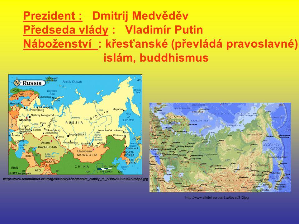 Prezident : Dmitrij Medvěděv Předseda vlády : Vladimír Putin
