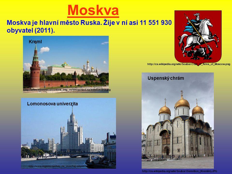 Moskva Moskva je hlavní město Ruska. Žije v ní asi 11 551 930