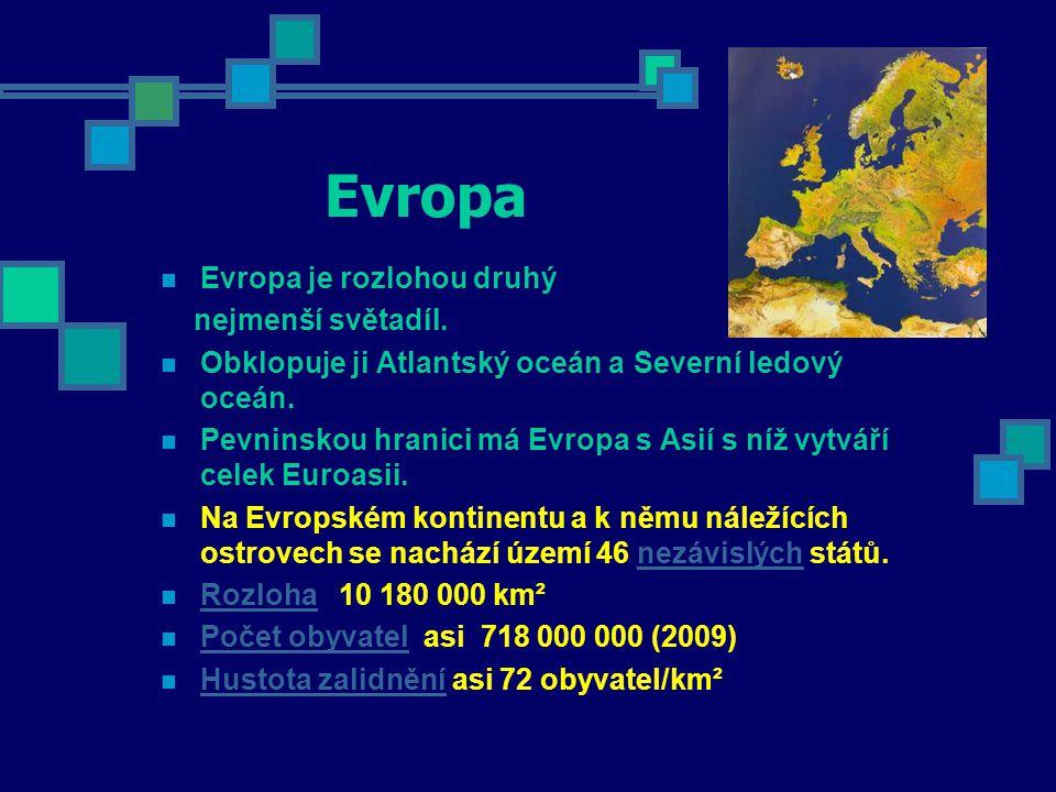 Evropa Evropa je rozlohou druhý nejmenší světadíl.