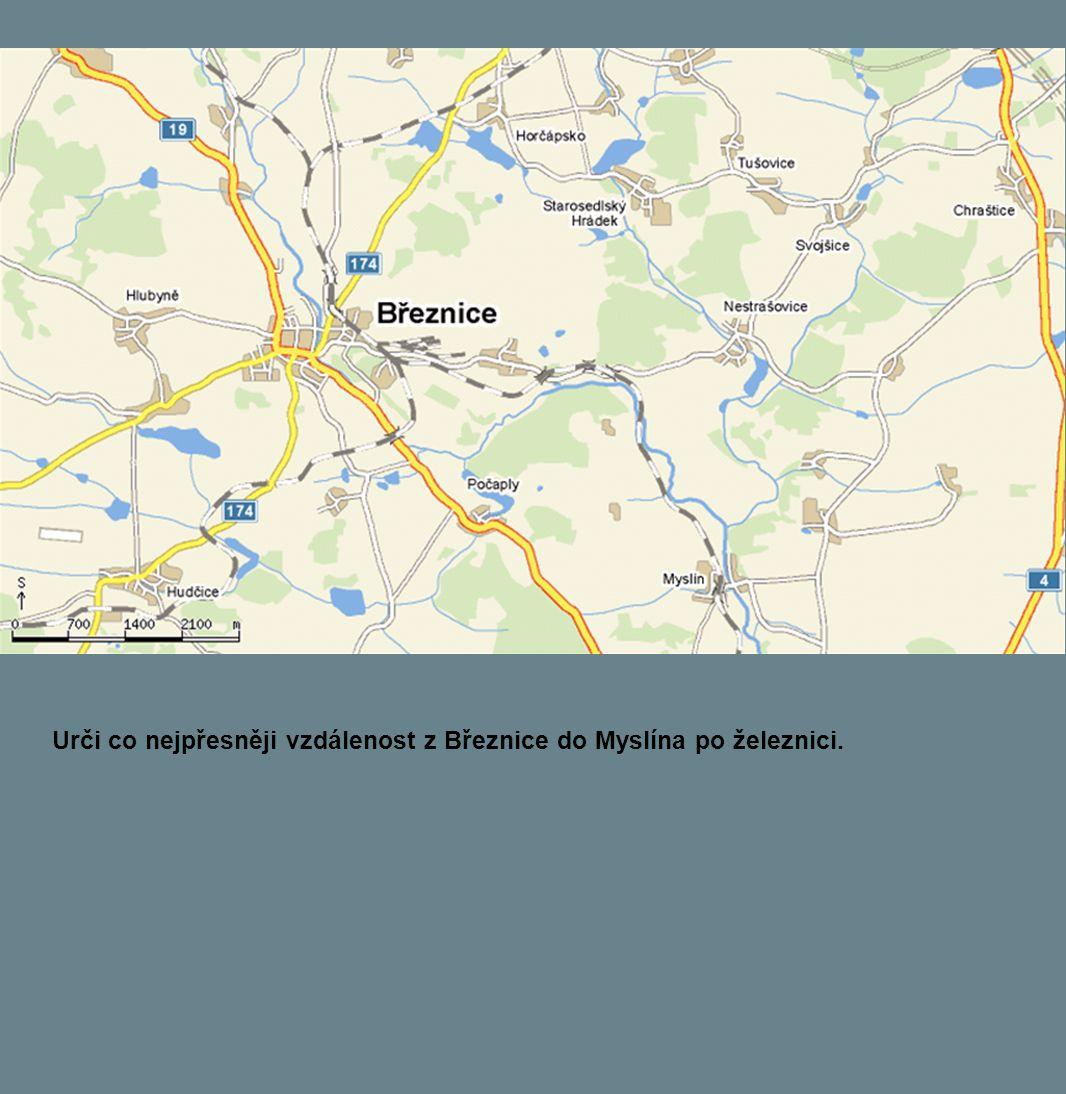 Urči co nejpřesněji vzdálenost z Březnice do Myslína po železnici.
