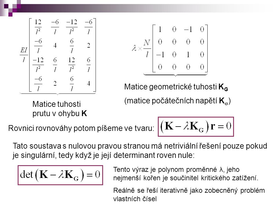 Matice geometrické tuhosti KG (matice počátečních napětí Ks)