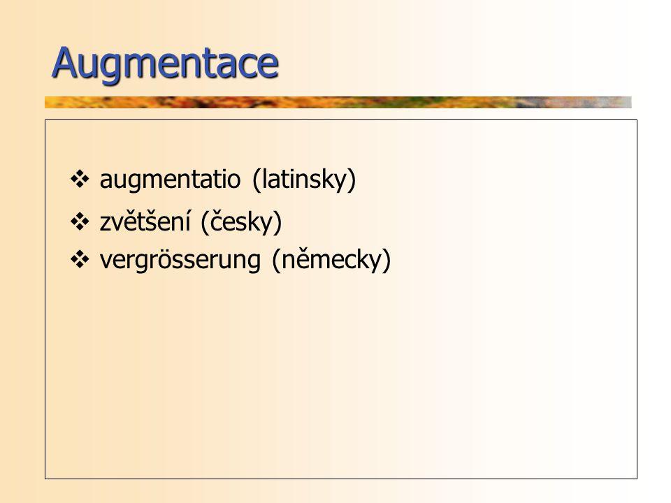 Augmentace augmentatio (latinsky) zvětšení (česky)