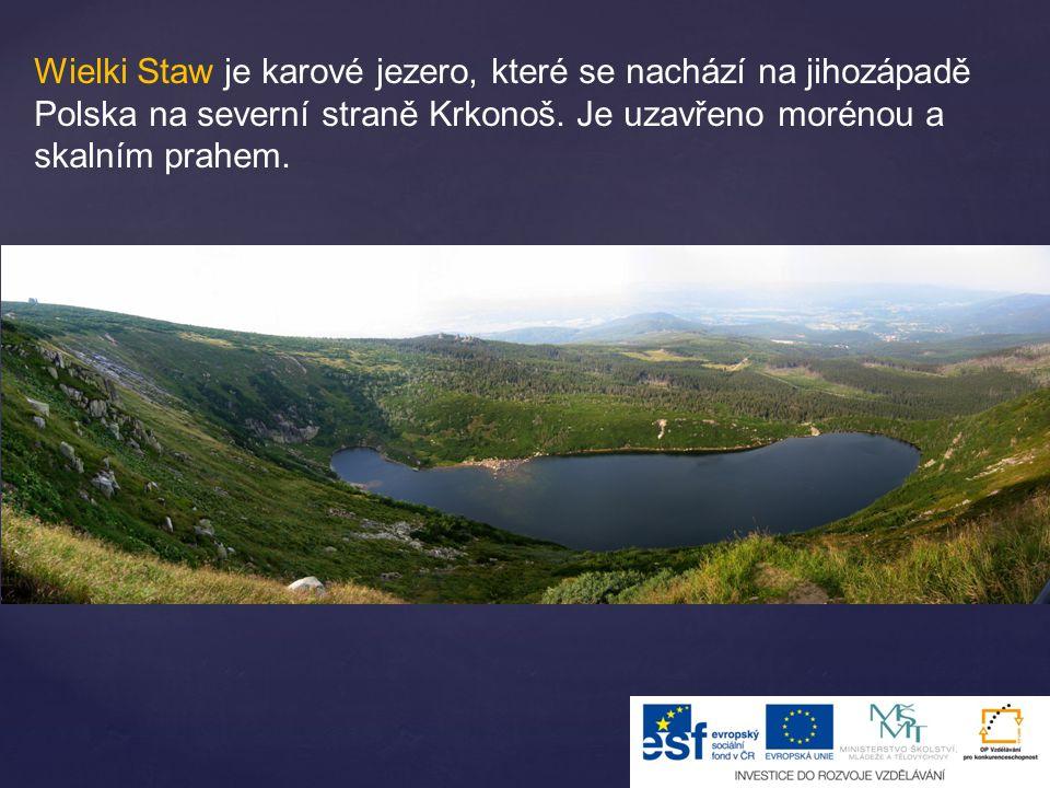 Wielki Staw je karové jezero, které se nachází na jihozápadě Polska na severní straně Krkonoš.