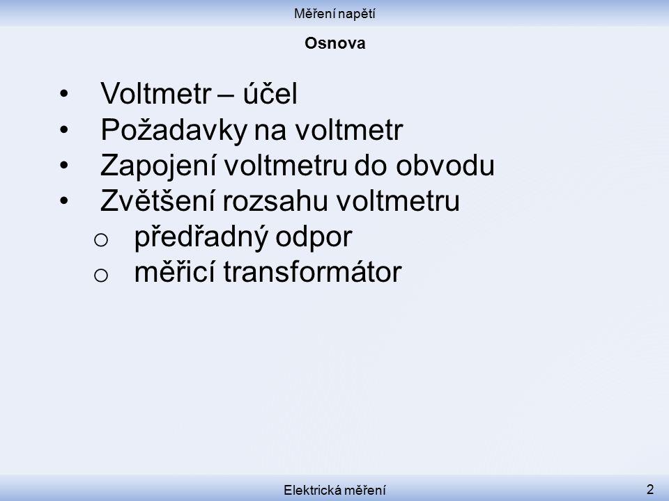 Zapojení voltmetru do obvodu Zvětšení rozsahu voltmetru