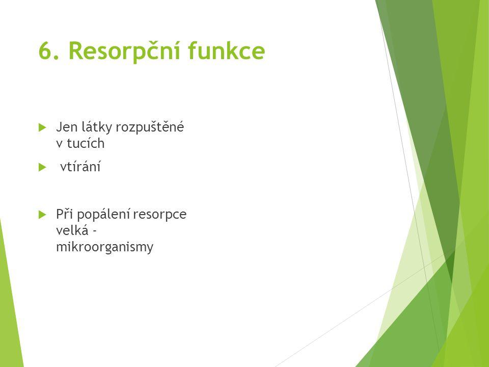 6. Resorpční funkce Jen látky rozpuštěné v tucích vtírání